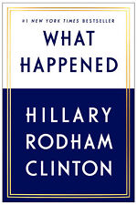 What Happened by Hillary Rodham Clinton (2017, Hardcover / Hardcover)
