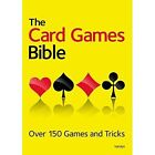 The Card Games Bible: Over 150 games and tricks by Octopus Publishing Group (Paperback, 2014)