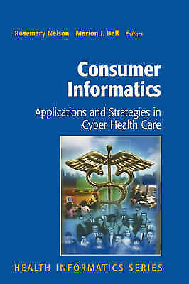 Consumer Informatics : Applications and Strategies in Cyber Health Car-ExLibrary