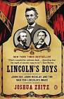 Lincoln's Boys: John Hay, John Nicolay, and the War for Lincoln's Image by Joshua Zeitz (Paperback / softback, 2014)