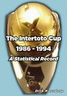 The Intertoto Cup 1986-1994 A Statistical Record by Dirk Karsdorp (Paperback, 2013)