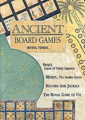 Ancient Board Games: Senet, Game of Thirty Squares; Mehen, The Snake Game; Houn