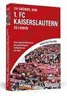 111 Gründe, den 1. FC Kaiserslautern zu lieben von Sebastian Zobel und Fabian Müller (2015, Taschenbuch)
