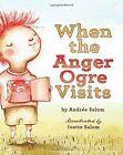 When the Anger Ogre Visits by Ivette Salom, Andree Salom (Paperback, 2016)