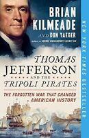 Thomas Jefferson And The Tripoli Pirates: The Forgotten War By Brian Kilmeade on sale