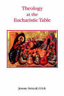 Theology at the Eucharistic Table by Jeremy Driscoll (Paperback, 2005)