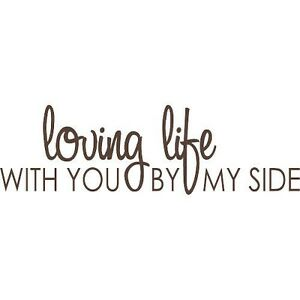 Loving Life With You By My Side Wall Decal Quote Words Lettering
