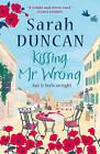Kissing Mr Wrong by Sarah Duncan (Paperback, 2010)