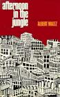 Afternoon in The Jungle From Wagner to Virtual Reality 9780871402561 Maltz