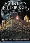 Haunted Pittsburgh by Assistant Professor of English Timothy Murray, Michelle Smith, Haydn Thomas (Paperback / softback, 2016)