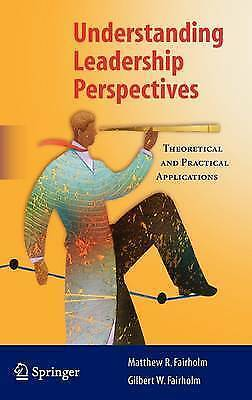 Understanding Leadership Perspectives: Theoretical and Practical Approaches...