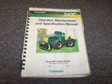 Timberjack 240C Cable Skidder Owner Operator Maintenance Manual Book F284060
