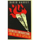 Seventeen Contradictions and the End of Capitalism by David Harvey (Hardback, 2014)