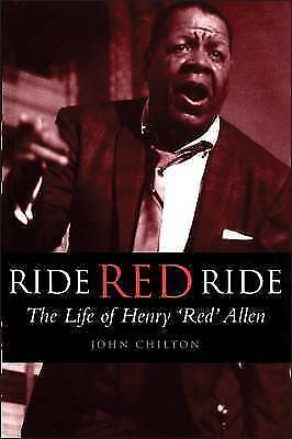 Ride, Red, Ride: The Life of Henry Red Allen (Bayou), Chilton, John, Used; Very