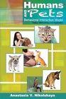 Humans and Pets Behavioral Interaction Model: Theory, Methodology, & Application by Anastasia V Nikolskaya (Paperback / softback, 2013)