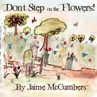 Don't Step on The Flowers 9781424190928 by Jaime McCumbers Paperback