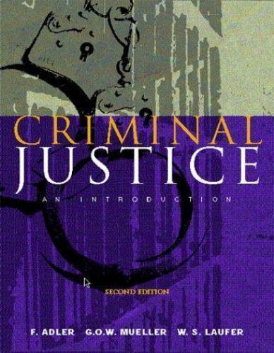 Criminal Justice : An Introduction by Gerhard O. W. Mueller, Freda A. Adler...