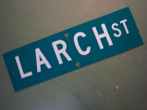 "Vintage ORIGINAL LARCH ST STREET SIGN 30/"" X 9/"" WHITE LETTERING ON GREEN"