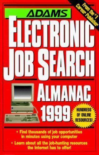 Electronic Job Search Almanac : 1999 Edition by Adams Media