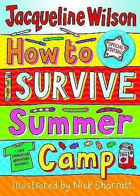 """""""AS NEW"""" Wilson, Jacqueline, How to Survive Summer Camp: Special Edition Book"""