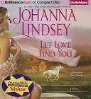 Let Love Find You by Johanna Lindsey (CD-Audio, 2013)