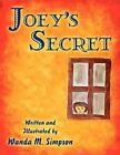 Joey's Secret by Wanda M Simpson 9781607491682 Paperback 2009