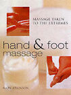 Hand and Foot Massage: Massage Taken to the Extremes by Mary Atkinson (Hardback, 2001)