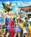 How to Paint a Vermeer: A Painter's History of Art by George Deem, Robert Rosenblum (Paperback, 2004)