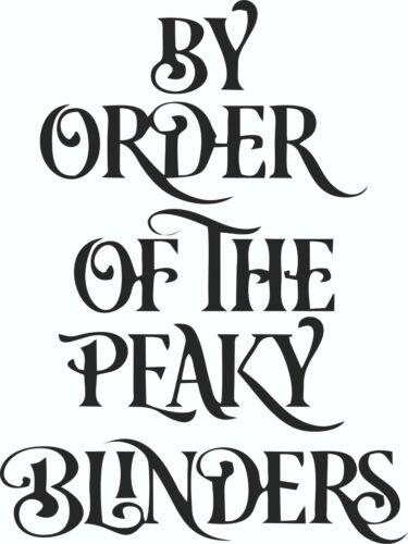 BY ORDER OF THE PEAKY BLINDERS VINYL STICKER 150mm X 200mm WALL DOOOR DECAL