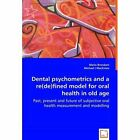Dental Psychometrics and a Re(defined Model for Oral Health in Old Age 2008