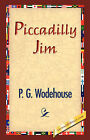 Piccadilly Jim by P G Wodehouse (Hardback, 2007)
