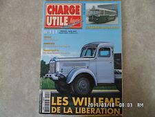 CHARGE UTILE N°111 03/2002 WILLEME DE LA LIBERATION BERLIET RATP HANOMAG  K42