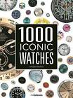 1000 Iconic Watches: A Comprehensive Guide by Vincent Daveau (Hardback, 2016)