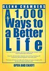 A 1,000 Ways to a Better Life by Glenn Chambers (Hardback, 2012)