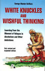 White Knuckles and Wishful Thinking: How to Learn from the Moment of Relapse by George DuWors (Paperback, 2000)