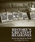 The Greatest Headlines in History: Events That Shook the World by James Inglis, Barry Stone (Paperback, 2010)
