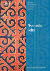 Nomadic Felts: Artistic Traditions in World Cultures by Stephanie Bunn (Paperback, 2009)