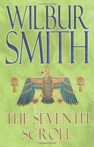 The Seventh Scroll (Egyptian Novels) By  Wilbur Smith