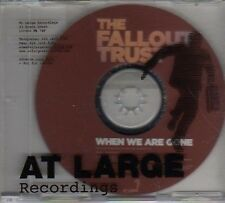(BP99) The Fallout Trust, When We Are Gone - 2006 DJ CD
