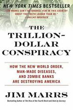 The Trillion-Dollar Conspiracy : How the New World Order, Man-Made Diseases, and Zombie Banks Are Destroying America by Jim Marrs (2011, Paperback)