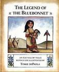 The Legend of the Bluebonnet: An Old Tale of Texas by Tomie de Paola (Paperback)