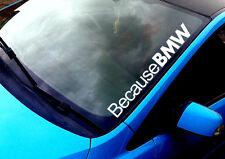 Perché BMW qualsiasi colore Parabrezza Adesivo m3 e46 e36 3 4 5 6 x seriesvinyl Decalcomania