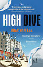 High Dive by Jonathan Lee (Paperback, 2016)
