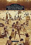 LeSourdsville Lake Amusement Park by Scott E. Fowler (2011, Paperback)