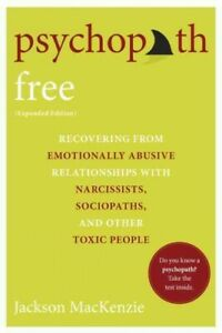 Psychopath Free : Recovering from Emotionally Abusive Relationships With Narc...