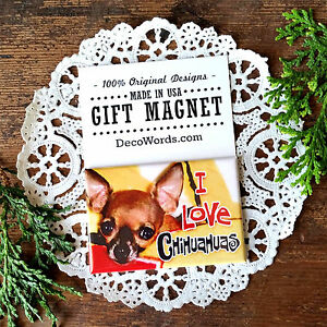 Quote-Magnet-I-LOVE-CHIHUAHUA-039-S-Dog-Fridge-Art-Friend-Gift-New-In-Package-USA