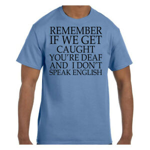 c83af6ee Funny Humor Tshirt Remember If We Get Caught I Don't Speak English ...