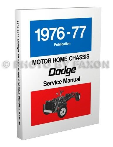 1976-1977 Dodge Motorhome Shop Manual M300 M400 M500 M600 Motor Home Service