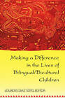 Making a Difference in the Lives of Bilingual/Bicultural Children by Peter Lang Publishing Inc (Paperback, 2002)