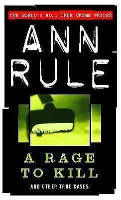 """AS NEW"" A Rage To Kill: And Other True Cases (True Crime Files), Rule, Ann, Boo"